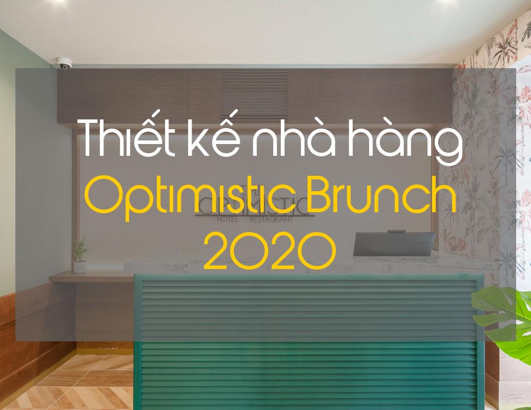 Thiết kế nội thất nhà hàng Optimistic Brunch năm 2020 - ifdgroup.vn
