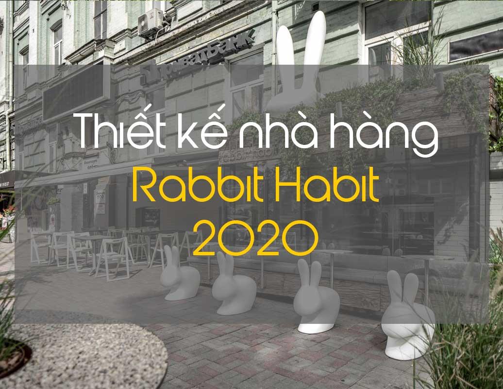 Thiết kế nội thất nhà hàng Rabbit Habit năm 2020
