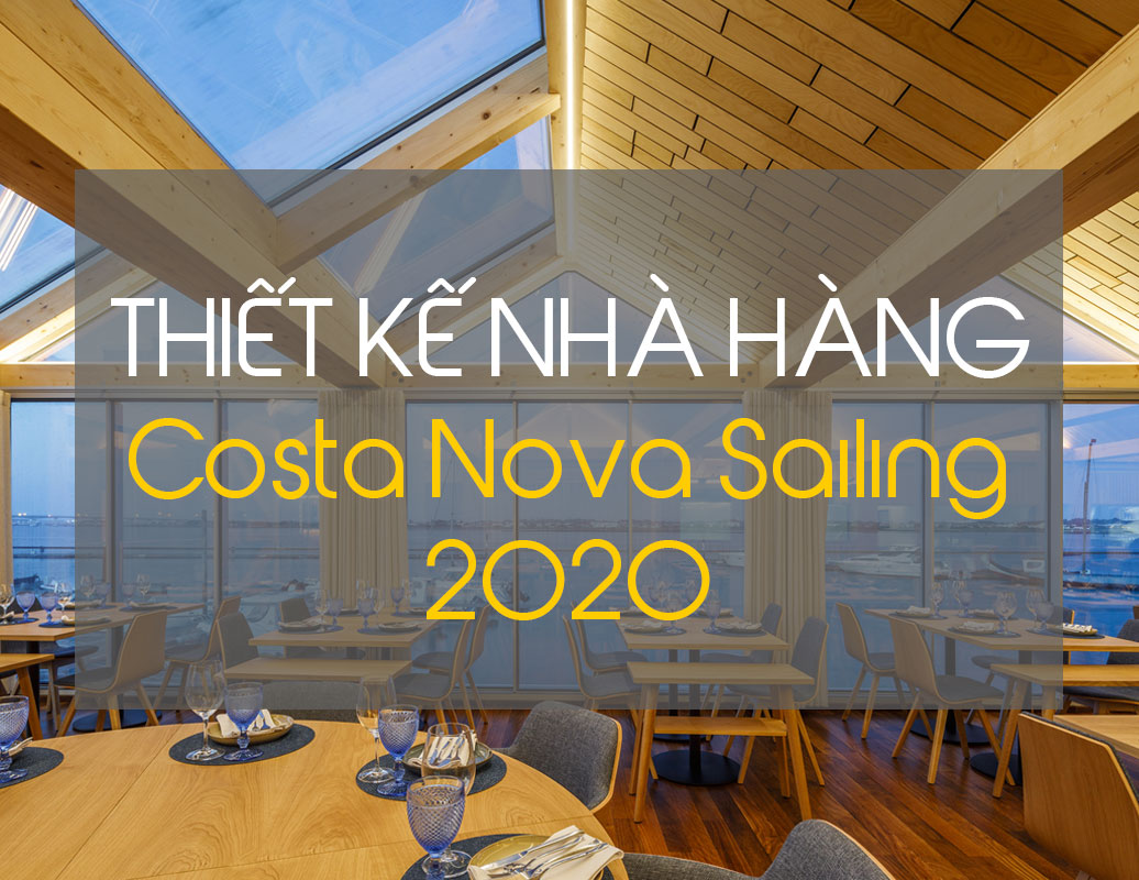 Thiết kế nội thất nhà hàng Costa Nova Sailing Club năm 2020 - ifdgroup.vn