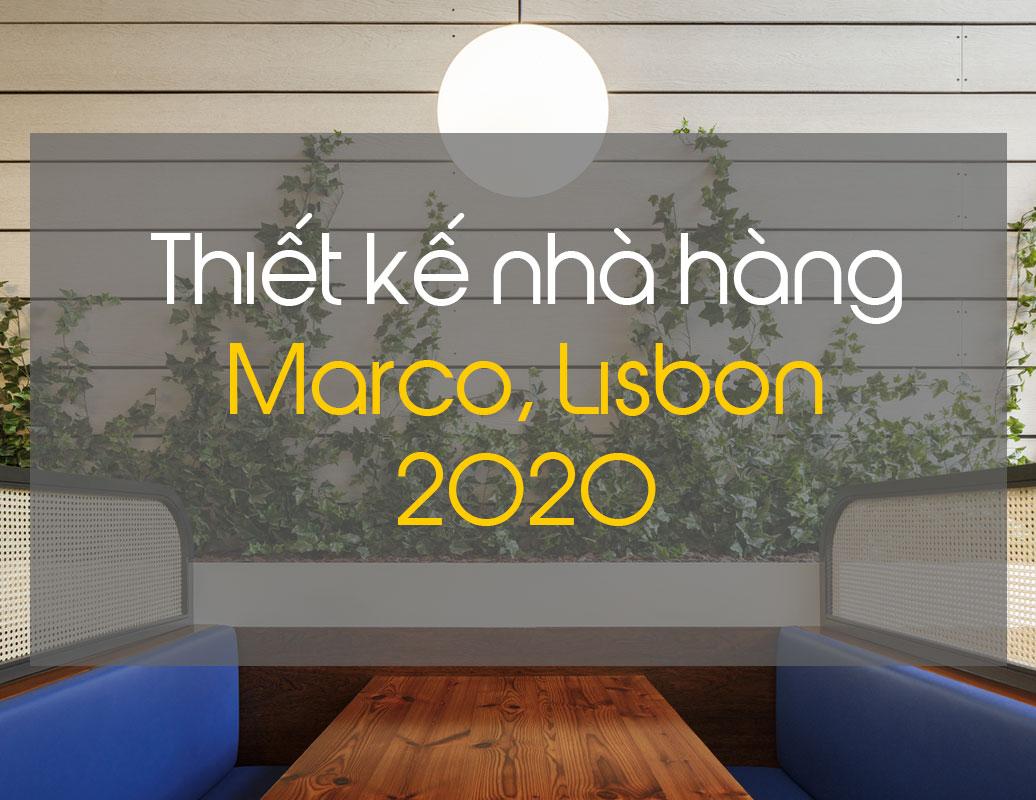 Thiết kế nhà hàng Marco - Lisbon