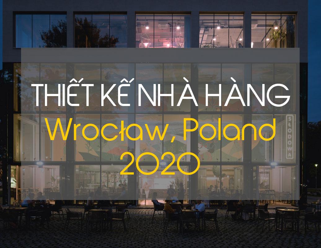 Thiết kế nội thất nhà hàng Wrocław năm 2020 - ifdgroup.vn